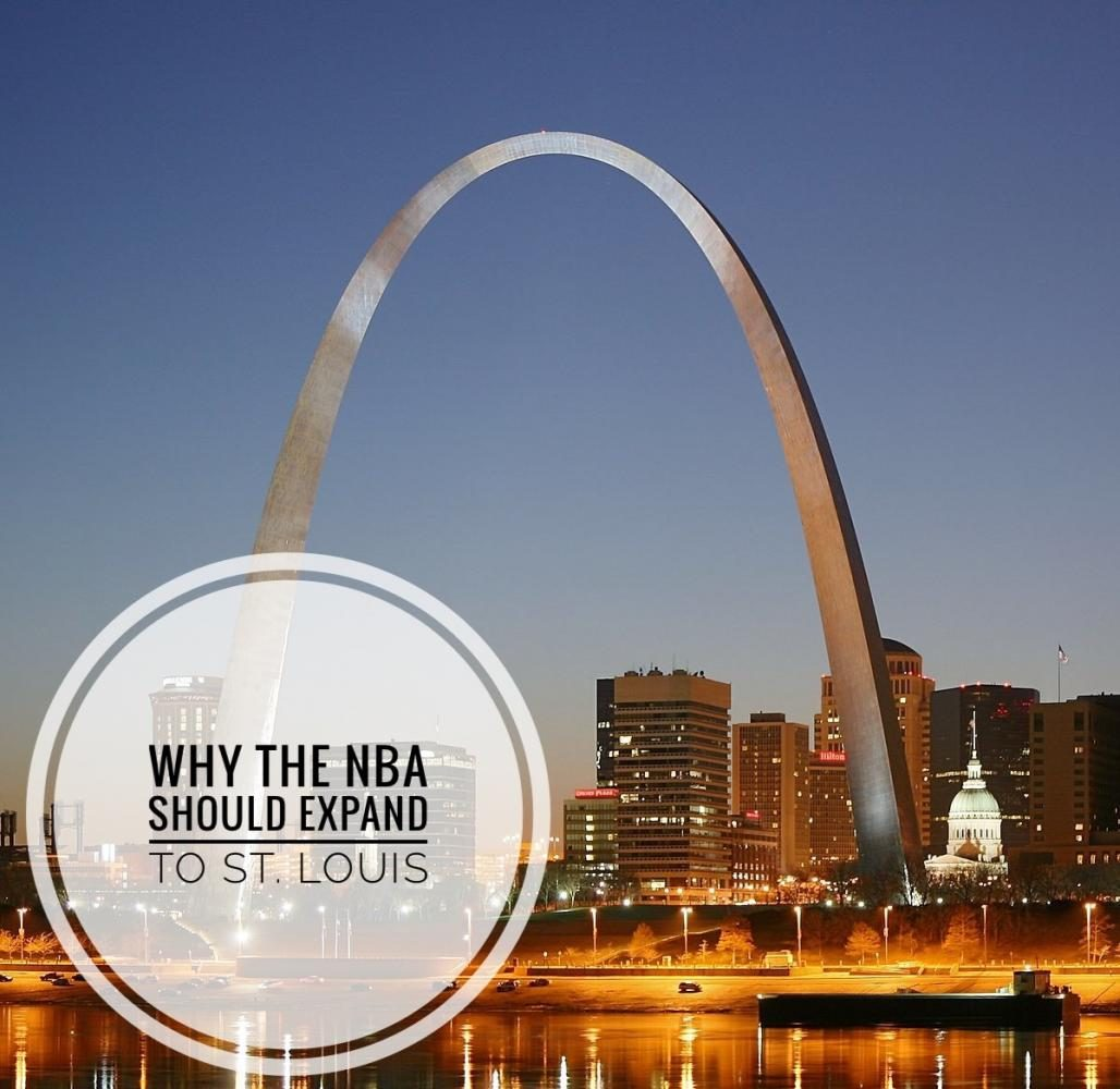 Why+the+NBA+Should+Expand+to+St.+Louis